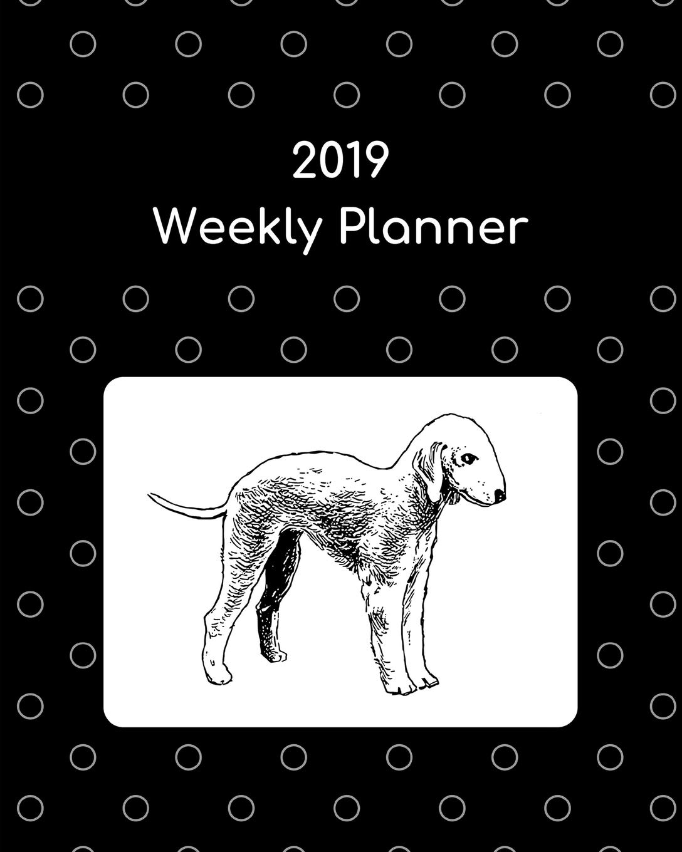 2019 Weekly Planner: Bedlington terrier: Atkins Avenue Books ...