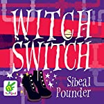 Witch Switch: Witch Wars, Book 2 | Sibéal Pounder