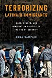 Terrorizing Latina/o Immigrants: Race, Gender, and Immigration Policy Post-9/11