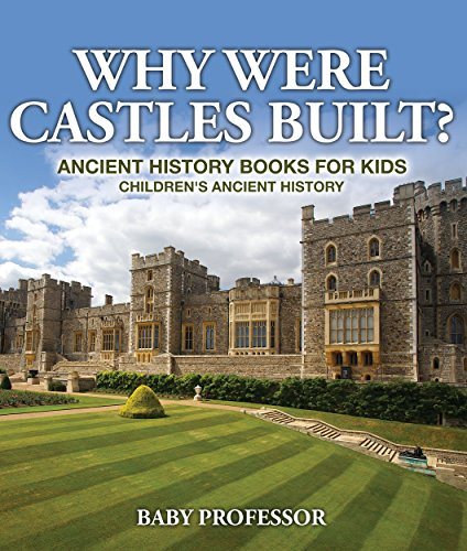 Why Were Castles Built? Ancient History Books for Kids | Children's Ancient History -