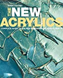 img - for The New Acrylics: Complete Guide to the New Generation of Acrylic Paints book / textbook / text book