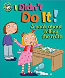 Our Emotions and Behaviour: I Didn't Do It!: A book about telling the truth