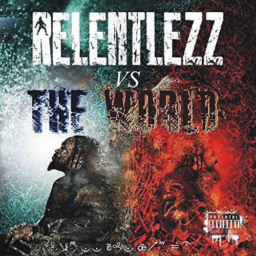 Relentlezz Vs. The World [Explicit]