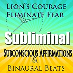 Lion's Courage Subliminal Hypnosis