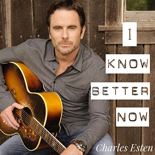 Better Now Download Mp3 Naji: Amazon.com: I Know Better Now: Charles Esten: MP3 Downloads