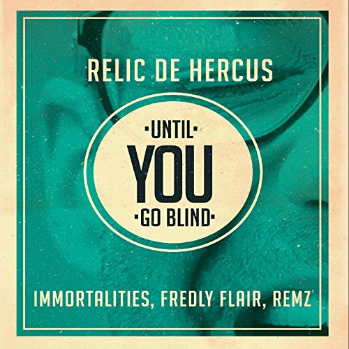 Until You Go Blind (Fredly Flair