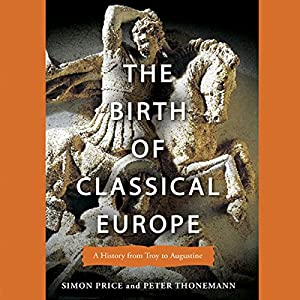 The Birth of Classical Europe Hörbuch