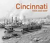 Cincinnati Then and Now®