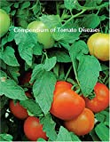 Compendium of Tomato Diseases, John Paul Jones, R. E. Stall, 0890541205