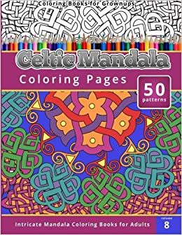 amazoncom coloring books for grown ups celtic mandala coloring pages 9781505604801 chiquita publishing books - Coloring Book For Grown Ups