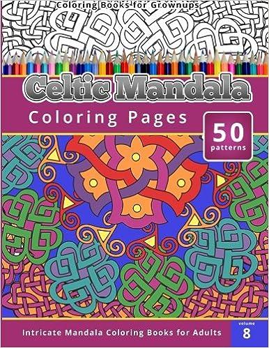 Amazon Com Coloring Books For Grown Ups Celtic Mandala Coloring