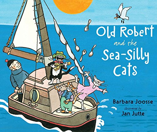 Old Robert and the Sea-Silly Cats (Robert Cat)
