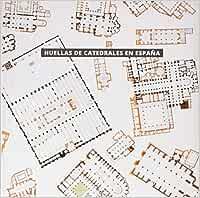 Huellas de catedrales en España: Amazon.es: Ortega Vidal, Javier ...