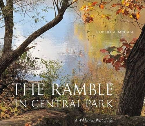 - The Ramble in Central Park: A Wilderness West of Fifth