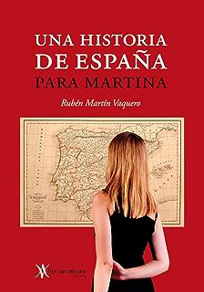 Una Historia de España para Martina (Spanish Edition)