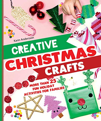 - Creative Christmas Crafts: More Than 25 Fun Holiday Activities for Families