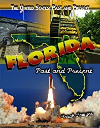 Florida: Past and Present (United States: Past & Present (Library))