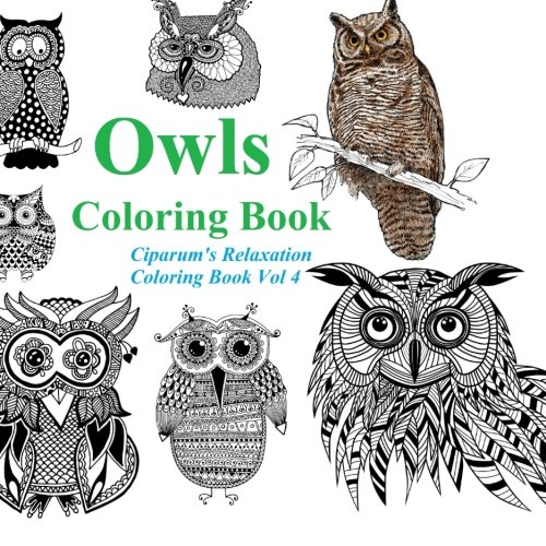 Owls Coloring Book: Relax and Unleash Your Creativity. A Coloring Book for Adults and Children (Ciparum's Relaxation Coloring Book) (Volume 4)