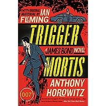 Trigger Mortis: A James Bond Novel (James Bond Novels (Paperback))