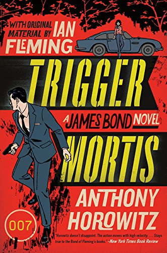 Trigger Mortis: A James Bond Novel (James Bond Novels (Paperback)) (Bond Girls James)