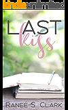 Last Kiss: A Sweet Kisses Romance