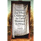 Emotional and Ethical Challenges for Field Research in Africa: The Story Behind the Findings