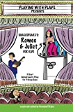 Shakespeare's Romeo & Juliet for Kids: 3 Short Melodramatic Plays for 3 Group Sizes (Playing with Plays)