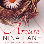 Arouse: A Spiral of Bliss Novel, Book 1 | Nina Lane