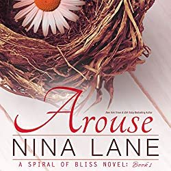 Arouse: A Spiral of Bliss Novel, Book 1