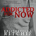 Addicted for Now: Addicted, Book 2 | Krista Ritchie,Becca Ritchie