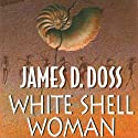 White Shell Woman: A Shaman Mystery Audiobook by James D. Doss Narrated by Romy Nordlinger