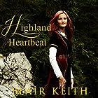 Highland Heartbeat Hörbuch von Blair Keith Gesprochen von: Sangita Chauhan