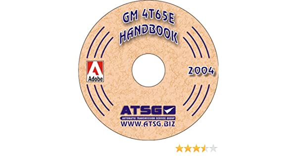 atsg gm 4t65e techtran transmission rebuild manual (supplemental) (update  manual - supplements original 4t65e manual): automatic transmission service  group: