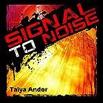 Signal to Noise | Talya Andor