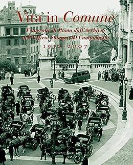 Vita in comune 1930 2007 fotografie di roma dall 39 archivio for Ufficio decoro urbano comune di roma