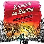 Beneath the Bonfire: Stories | Nickolas Butler