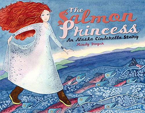 The Salmon Princess: An Alaska Cinderella Story (PAWS IV)