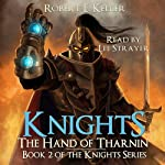 Knights: The Hand of Tharnin: Knights Series, Book 2 | Robert E. Keller