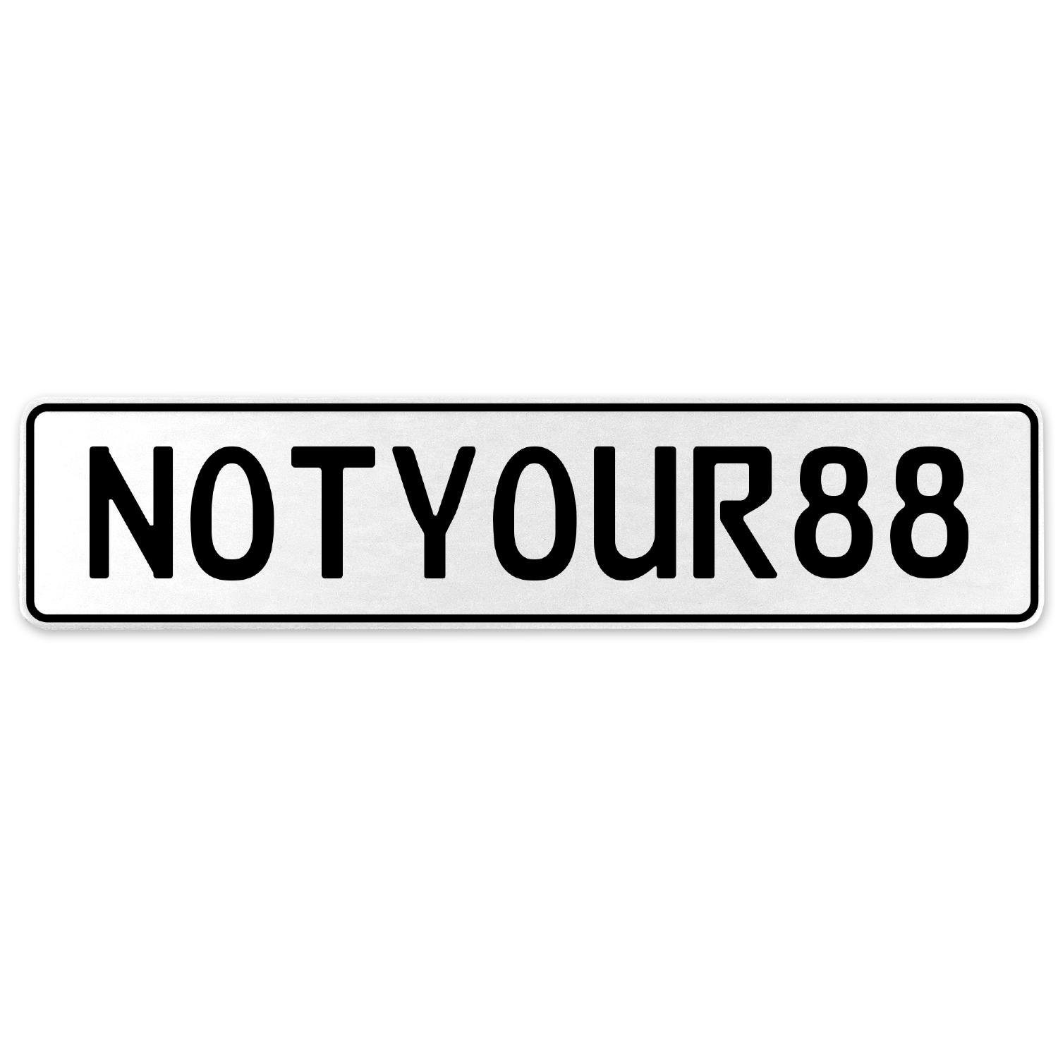 Vintage Parts 555477 NOTYOUR88 White Stamped Aluminum European License Plate