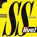 SS LIVE!