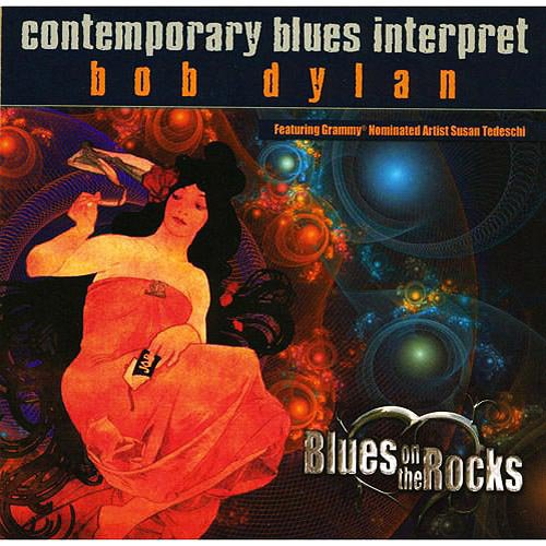 Bob Dylan - Contemporary Blues Interpret Bob Dylan Blues On The Rocks - Zortam Music