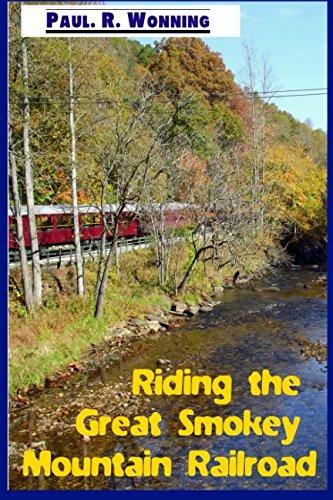 - Riding the Great Smokey Mountain Railroad: Visiting Bryson, North Carolina (Travels Across America Series) (Volume 3)