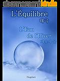 L'Eau de l'Hiver (L'Équilibre t. 2)