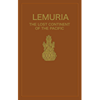 Lemuria: The Lost Continent of the Pacific (Rosicrucian Order AMORC Kindle Editions)