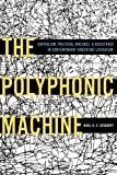 "Niall Geraghty, ""The Polyphonic Machine: Capitalism, Political Violence, and Resistance in Contemporary Argentine Literature"" (U Pittsburgh Press, 2019)"
