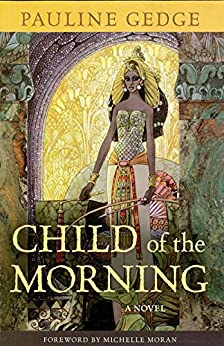 Child of the Morning: A Novel (Rediscovered Classics) by [Gedge, Pauline]