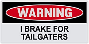 """Funny Warning Bumper Sticker Decal - I Brake for Tailgaters - 6"""" by 3"""""""
