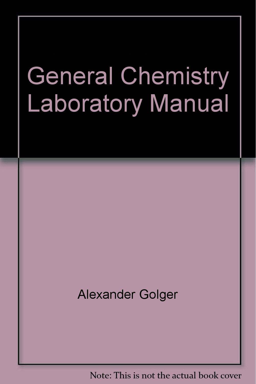 General Chemistry Laboratory Manual: Alexander Golger: 9780738025179:  Amazon.com: Books