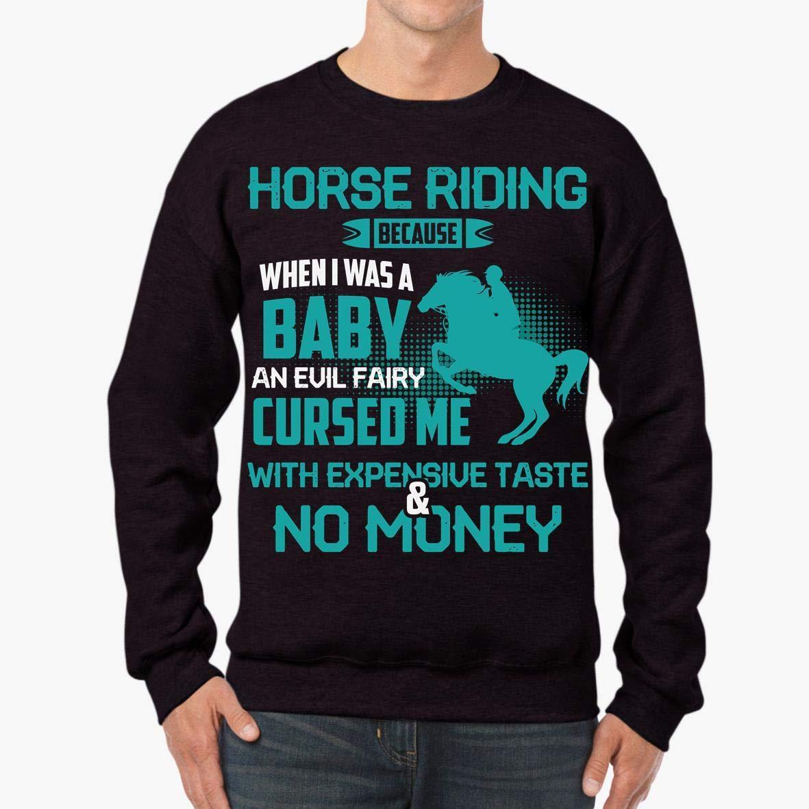 tee Cool Horse Riding Unisex Sweatshirt Expensive Taste and No Money