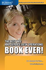 The Best NOC and Service Desk Operations BOOK EVER! For Managed Services Perfect Paperback
